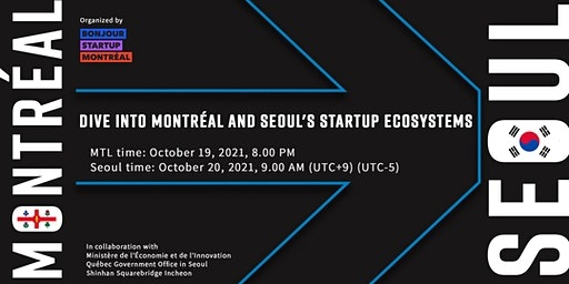 Dive into Montréal and Seoul's startup ecosystems